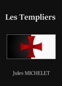 Jules Michelet: Les Templiers