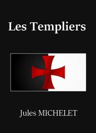 Jules Michelet - Les Templiers