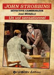 José Moselli - John Strobbins – Un vol sensationnel