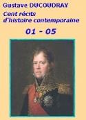 Gustave Ducoudray: Cent récits d'histoire contemporaine, 01 à 05