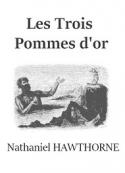Nathaniel Hawthorne: Les Trois Pommes d'or
