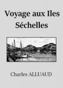 Charles Alluaud: Voyage au Iles Séchelles
