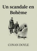 Arthur Conan Doyle: Un scandale en Bohème