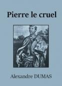 Alexandre Dumas: Pierre le cruel