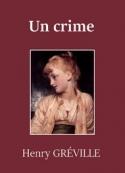 Henry Gréville: Un crime