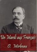 Octave Mirbeau: Un Mardi aux Français