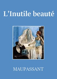 Illustration: L'Inutile Beauté - Guy de Maupassant