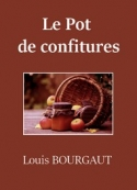 Louis Bourgaut: Le Pot de confitures