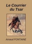 Arnaud Fontaine: Le Courrier du Tsar
