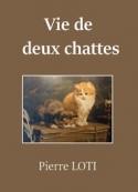 Pierre Loti: Vie de deux chattes
