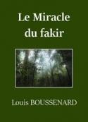 Louis Boussenard: Le Miracle du fakir