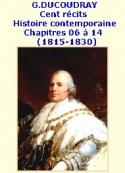 Gustave Ducoudray: Cent récits d'histoire contemporaine, 06 à 14, 1815-1830