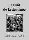Lydie Paschkoff: La Nuit de la destinée