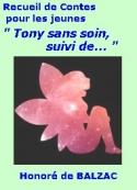 honoré de balzac: Recueil, Tony sans soin, suivi de ...