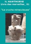 Nathaniel Hawthorne: Le Livre des Merveilles, La cruche miraculeuse