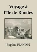 Eugène Flandin : Voyage à l'île de Rhodes
