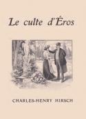 Charles henry  Hirsch: Le Culte d'Éros