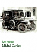 Michel Corday: Les pneus