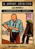 José Moselli: La disparition de la «Piazzetta»