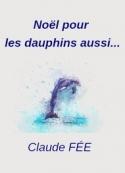 Claude Fée: Noël pour les dauphins aussi...