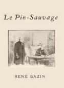 René Bazin: Le Pin sauvage