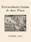 Pierre Loti: Extraordinaire cuisine de deux vieux