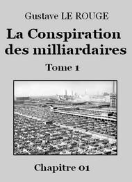 Gustave Le Rouge - La Conspiration des milliardaires – Tome 1 – Chapitre 01