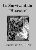 Charles de Varigny: Le Survivant du «Huascar»