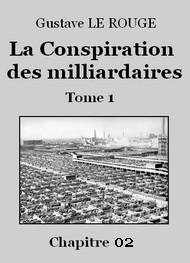 Gustave Le Rouge - La Conspiration des milliardaires – Tome 1 – Chapitre 02