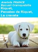 Anatole France: Recueil Crainquebille, 03, 04, 05, Riquet, La cravate