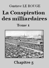 Gustave Le Rouge - La Conspiration des milliardaires – Tome 1 – Chapitre 05