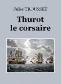 Jules Trousset: Thurot le corsaire