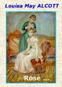 Louisa may Alcott: La petite Rose, ses six tantes et ses sept cousins