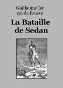 Guillaume ier, roi de prusse: La Bataille de Sedan