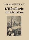 Philibert Audebrand: L'Hôtellerie du Gril d'or