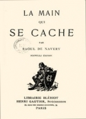 Raoul de Navery: La Main qui se cache