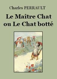 Charles Perrault - Le Maître Chat ou le Chat botté