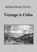 Richard Henry Dana: Voyage à l'île de Cuba