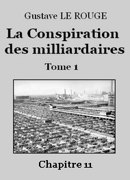 Gustave Le Rouge - La Conspiration des milliardaires – Tome 1 – Chapitre 11