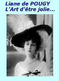Liane de Pougy - L'art d'être jolie, 1904-11-12