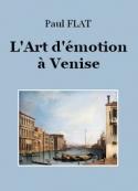 Paul Flat: L'Art d'émotion à Venise