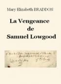 Mary Elizabeth Braddon: La Vengeance de Samuel Lowgood