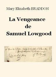 Mary Elizabeth Braddon - La Vengeance de Samuel Lowgood