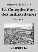 Gustave Le Rouge: La Conspiration des milliardaires – Tome 1 – Chapitre 14