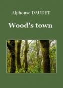 Alphonse Daudet: Wood's town
