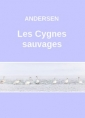 Hans Christian Andersen: Les Cygnes sauvages (Version 2)