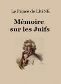 Charles-Joseph de Ligne: Mémoire sur les Juifs