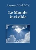 Auguste Glardon: Le Monde invisible