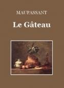 Guy de Maupassant: Le Gâteau