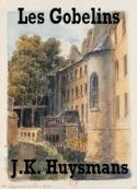 Joris karl Huysmans: Les Gobelins